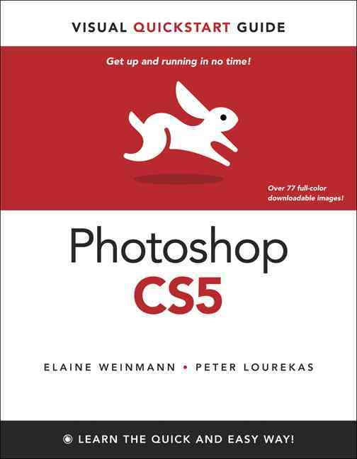 Photoshop CS5 for Windows and Macintosh By Weinmann, Elaine/ Lourekas, Peter